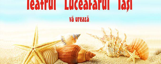 Teatrul Luceafărul Iași vă urează vacanță plăcută