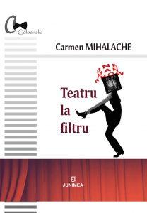 lansare carteTeatru la filtrude Carmen Mihalache