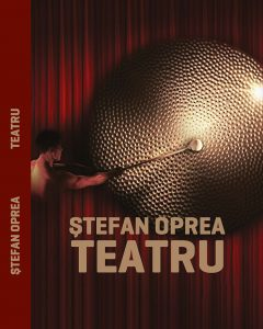 """Lansarea volumului """"Teatru"""", autor Ștefan Oprea"""