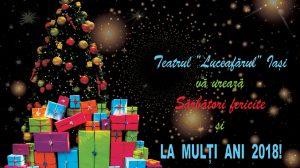 """Teatrul """"Luceafărul"""" Iași vă urează sărbători fericite și La mulți ani 2018!"""