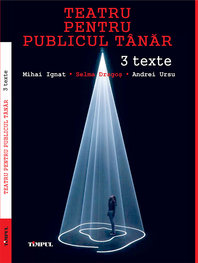 lansare de carteTeatru pentru publicul tânăr.3texte(în parteneriat cu FILIT)