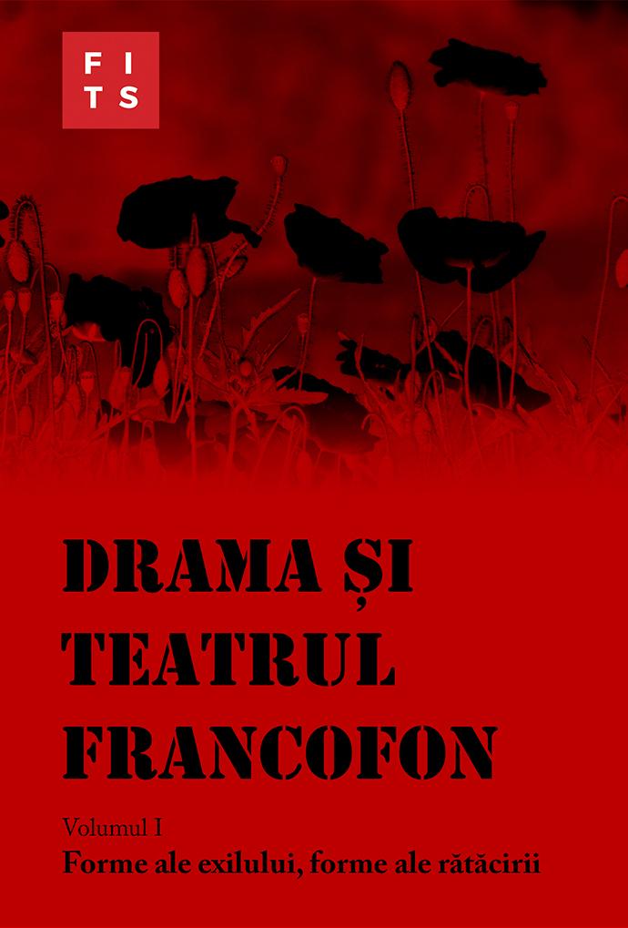 lansare carteDrama și teatrul francofon.AntologiaForme ale exilului, forme ale rătăcirii