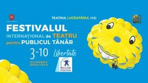 """Festivalul Internațional de Teatru pentru Publicul Tânăr Iași vorbește despre """"Libertate"""""""