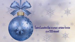 Teatrul Luceafărul Iași vă urează sărbători fericite și un 2020 minunat!