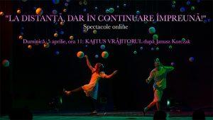 Reprezentație online gratis pe facebook cu spectacolul Kajtus, vrăjitorul