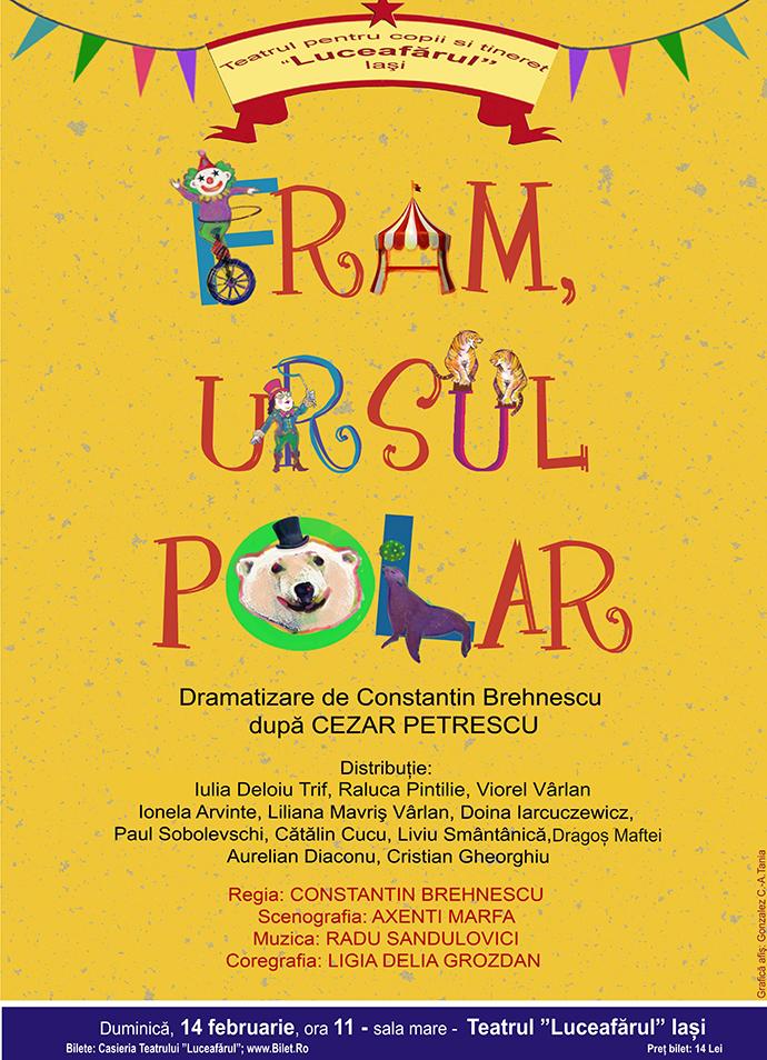 FRAM, URSUL POLAR după Cezar Petrescu Dramatizarea şi regia: Constantin Brehnescu