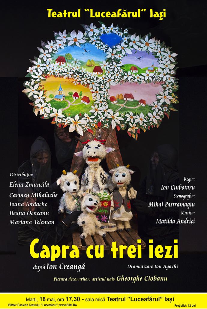 CAPRA CU TREI IEZI dramatizare Ion Agachi după Ion Creangă Regia: Ion Ciubotaru
