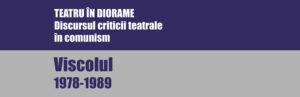 Teatru în diorame. Discursul criticii teatrale în comunism. Viscolul 1978-1989 Miruna Runcan