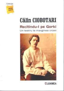 Lansare carte Călin Ciobotari – Recitindu-l pe Gorki. Un teatru la marginea crizei